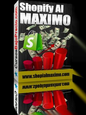 Shopify al Maximo